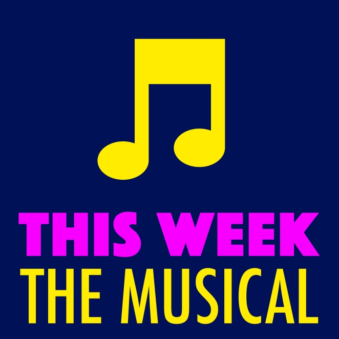 This Week: The Musical